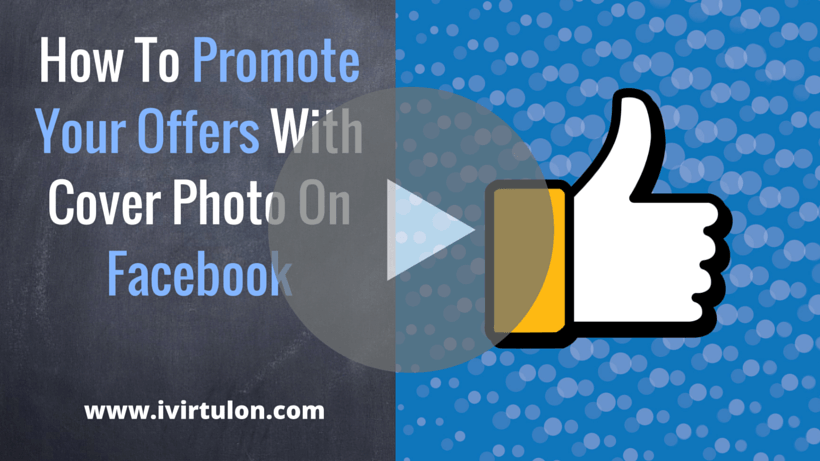 [VIDEO] How To Promote Your Offers With Cover Photo On Facebook